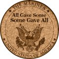 !!! …Some Gave All  (Officially Licensed Product of the USMC®)